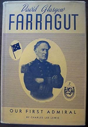 DAVID GLASGOW FARRAGUT: OUR FIRST ADMIRAL: Lewis, Charles Lee