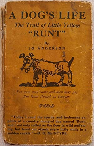 "THE STORY OF ""RUNT"" (COVER TITLE: A DOG'S LIFE: THE TRAIL OF LITTLE YELLOW ""..."
