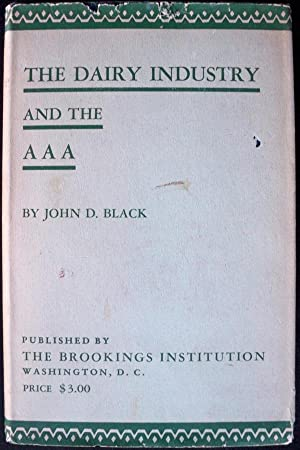 THE DAIRY INDUSTRY AND THE AAA (THE INSTITUTE OF ECONOMICS OF THE BROOKINGS INSTITUTION, ...