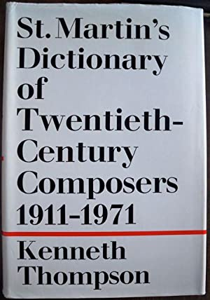 ST. MARTIN'S DICTIONARY OF TWENTIETH-CENTURY COMPOSERS, 1911-1971: Thompson, Kenneth