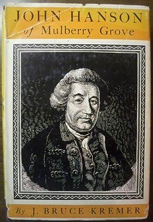 JOHN HANSON OF MULBERRY GROVE: Kremer, J. Bruce