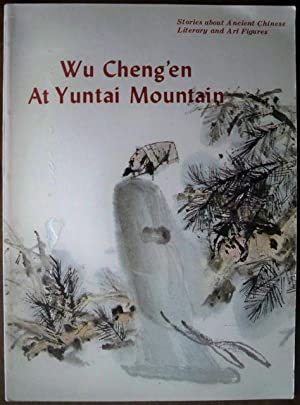 WU CHENG'EN AT YUNTAI MOUNTAIN (STORIES ABOUT ANCIENT CHINESE LITERARY AND ART FIGURES): Hua ...