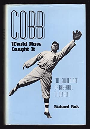 Cobb Would Have Caught It: The Golden Age of Baseball in Detroit (Great Lakes Books Series)