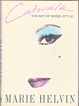 CATWALK: THE ART OF MODEL STYLE: Helvin, Marie