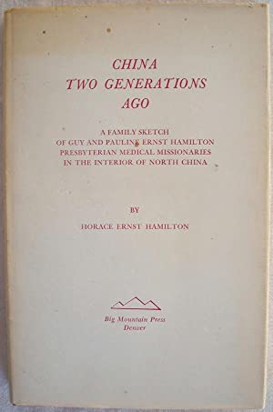 CHINA TWO GENERATIONS AGO: Hamilton, Horace Ernst