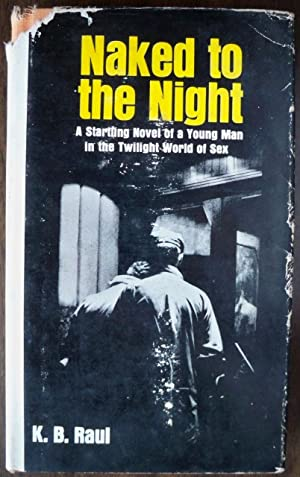 NAKED TO THE NIGHT: Raul, K.B.; With