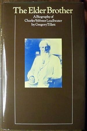 The Elder Brother: A Biography of Charles Webster Leadbeater: Tillett, Gregory