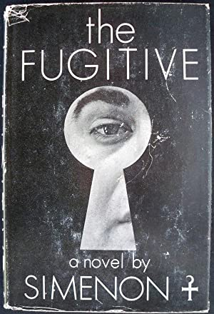 THE FUGITIVE: Simenon, Georges; Translated from the French by Louise Varese