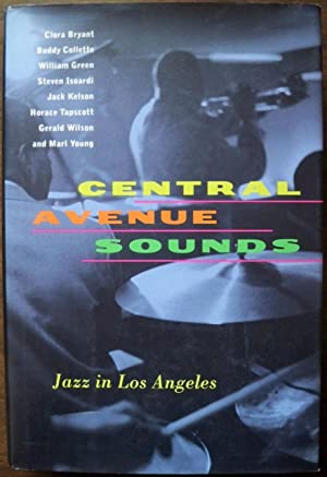 CENTRAL AVENUE SOUNDS: JAZZ IN LOS ANGELES: Bryant, Clora; Edited by and et. al.