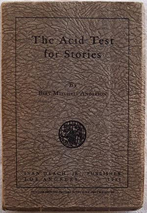THE ACID TEST FOR STORIES: Anderson, Bert Mitchell