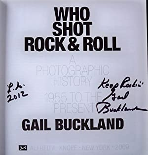WHO SHOT ROCK & ROLL: A PHOTOGRAPHIC HISTORY, 1955 TO PRESENT: Buckland, Gail