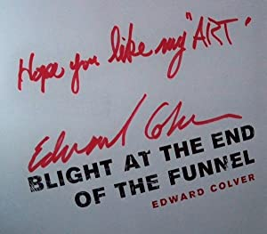 BLIGHT AT THE END OF THE FUNNEL: Colver, Edward