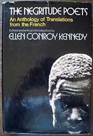 The Negritude Poets: An Anthology of Translations: Kennedy, Ellen Conroy;