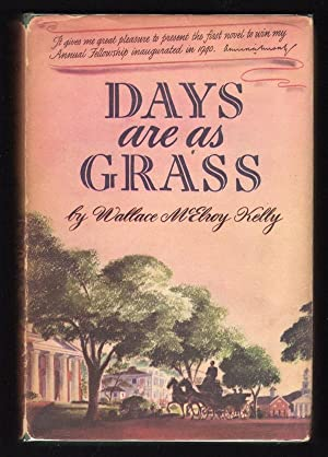DAYS ARE AS GRASS: Kelly, Wallace McElroy
