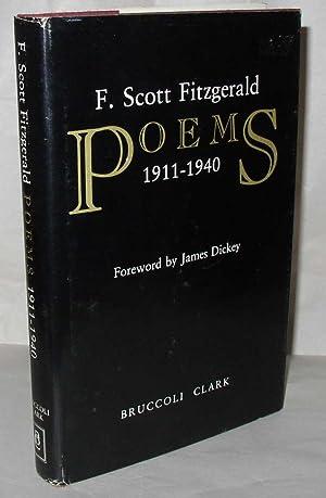 F Scott Fitzgerald: Poems, 1911-1940: F Scott Fitzgerlad; Matthew J Bruccoli, ed; Foreword by James...