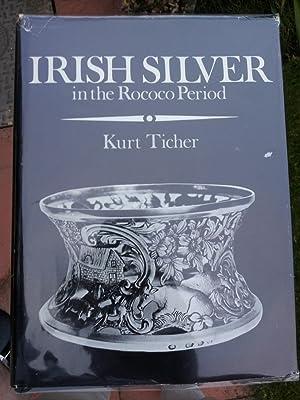 Irish Silver in the Rococo Period: Kurt Ticher