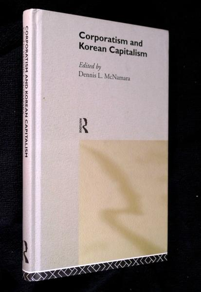 Corporatism and Korean Capitalism (Routledge Studies in the Growth Economies of Asia)