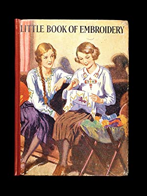 Little Embroidery Book [cover title: Little Book of Embroidery].
