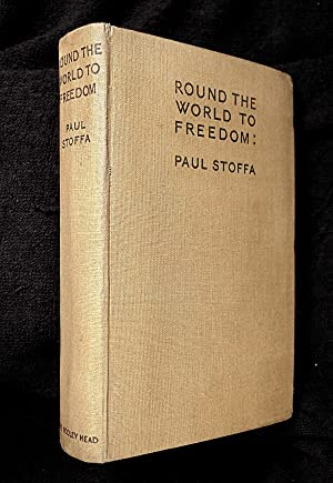 Round the World to Freedom: being the: Paul Stoffa: edited