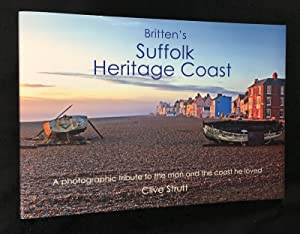 Britten's Suffolk Heritage Coast. A photographic tribute to the man and the coast that he loved.
