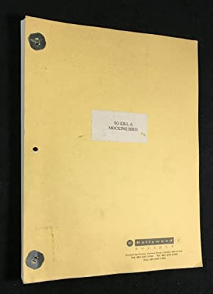 To Kill a Mocking Bird. Final Screenplay.: Horton Foote: [based