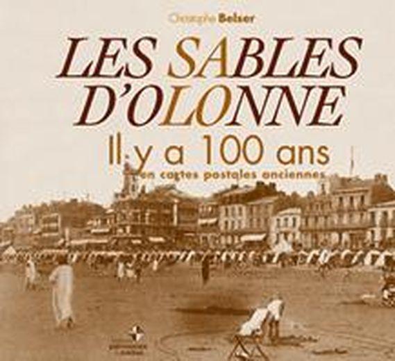 Sables D'Olonne Il Y A 100 Ans (Les): Belser, Christophe