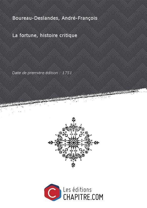 La fortune, histoire critique [Edition de 1751] - Boureau-Deslandes, André-François (1690-1757)