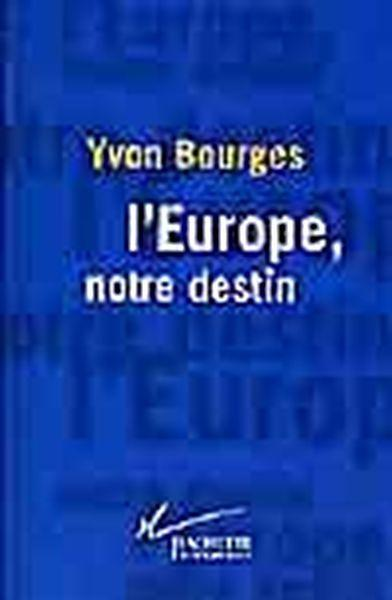 L'Europe, notre destin