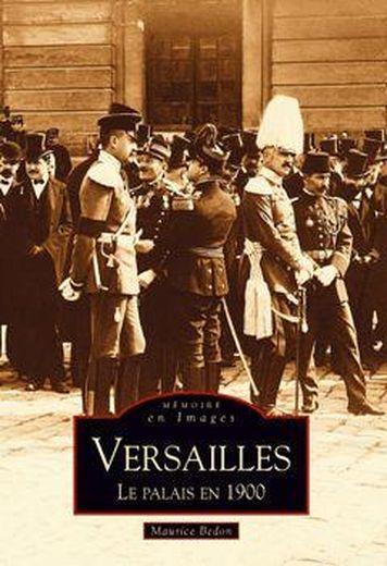 Versailles - le palais en 1900 - Bedon, Maurice