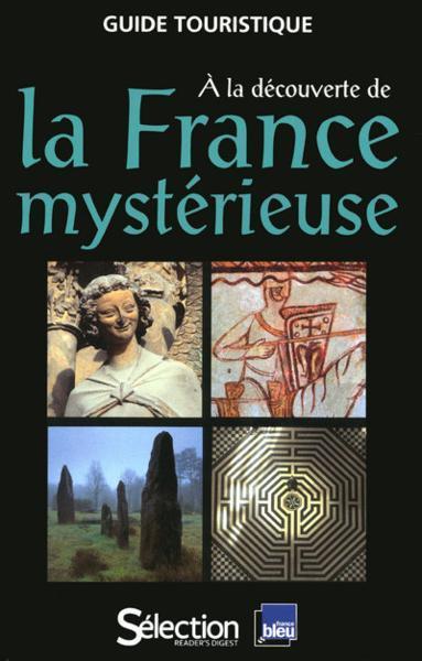 à la découverte de la France mystérieuse - Collectif