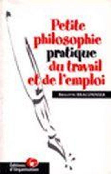 Petite philosophie pratique du travail et de l'emploi
