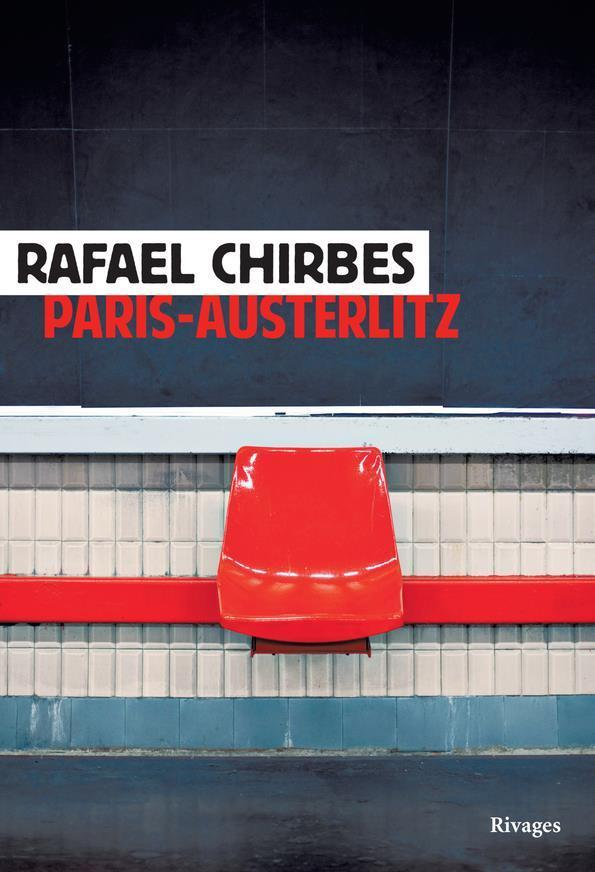 Paris-Austerlitz - Chirbes, Rafael