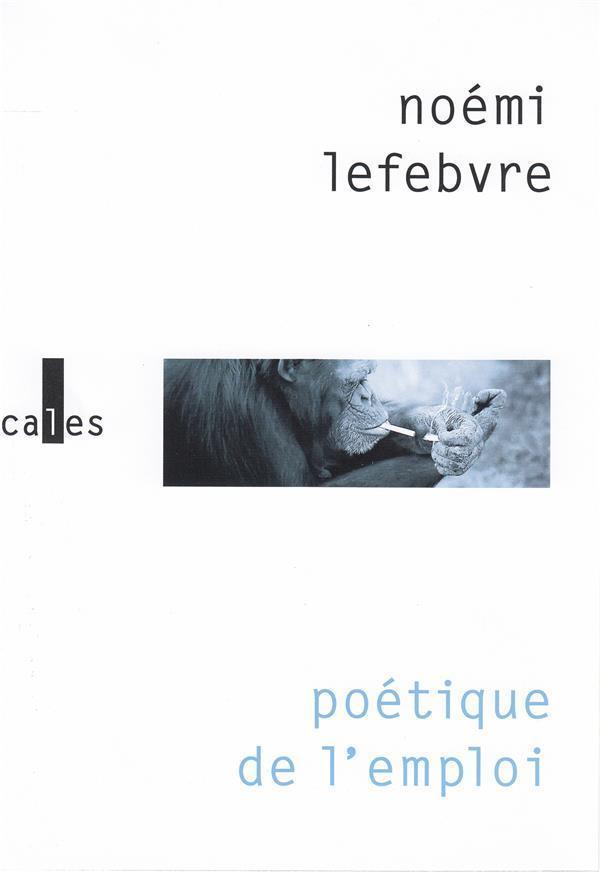 poétique de l'emploi - Lefebvre, Noemi