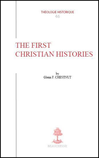 The First Christian Histories - Chesnut Glenn F.