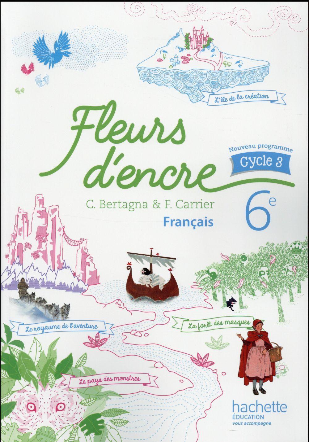Fleurs D Encre Francais Cycle 3 6eme Livre De L Eleve Edition