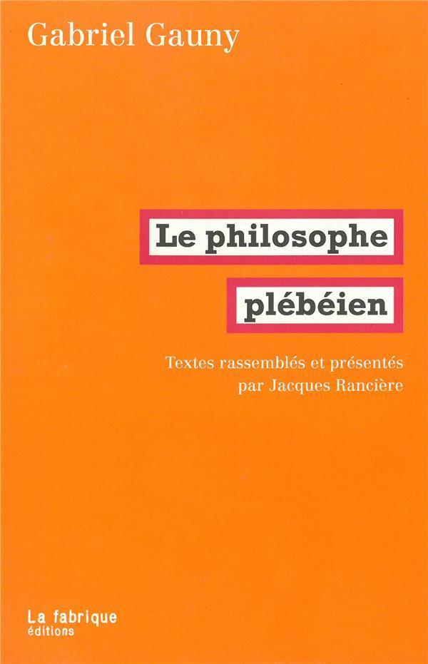 le philosophe plébéien - Gauny, Gabriel