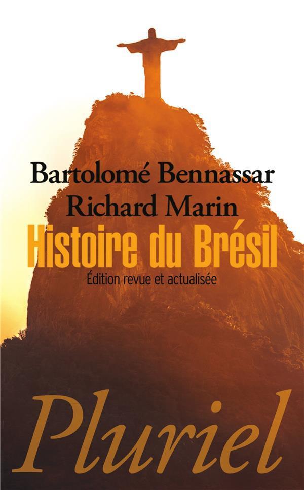 histoire du Brésil, 1500-2013 - Bennassar, Bartolome- Marin, Richard