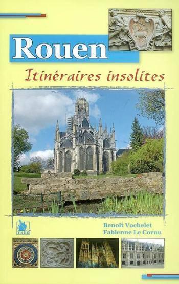 Rouen itinéraires insolites - Collectif