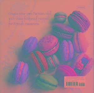 MACARONS - CHIC AND DELICIOUS FRENCH TREATS