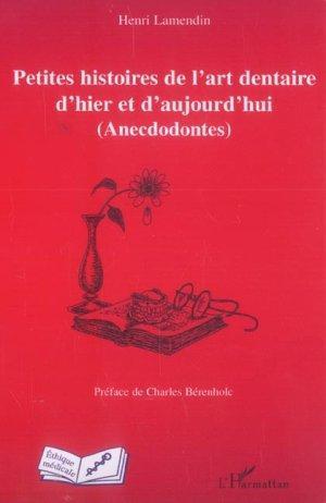 Petites Histoires De L'Art Dentaire D'Hier Et D'Aujourd'Hui (Anecdodontes): ...