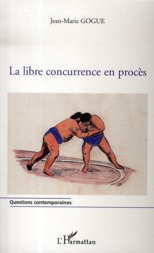 la libre concurrence en procès: Gogue, Jean-Marie