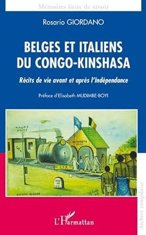 belges et italiens du Congo Kinshasa - récits de vie avant et après l'ind&eacute...