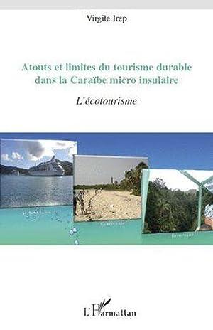atouts et limites du tourisme durable dans la Caraïbe micro insulaire - l'écotourisme: Irep, ...