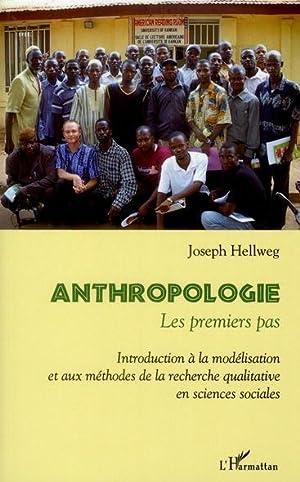 anthropologie - les premiers pas - introduction: Hellweg, Joseph