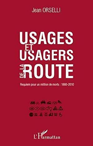 usages et usagers de la route - requiem pour un million de morts 1860-2010
