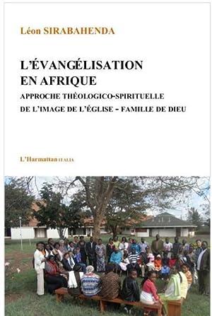 l'évangélisation en Afrique - approche théologico-spirituelle de: Sirabahenda, Leon
