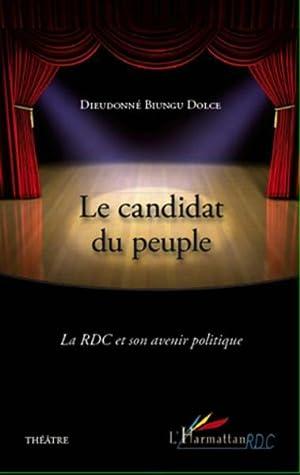 le candidat du peuple - la RDC et son avenir politique: Biungu Dolce, Dieudonne