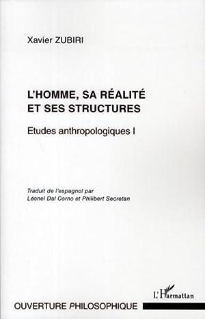 l'homme, sa réalité et ses structures -: Zubiri, Xavier