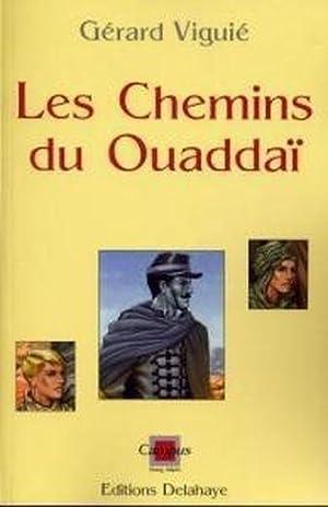 les chemins du Ouaddaï: Viguie, Gerard
