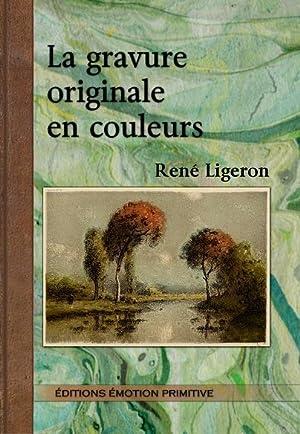 La gravure originale en couleurs: Rene Ligeron